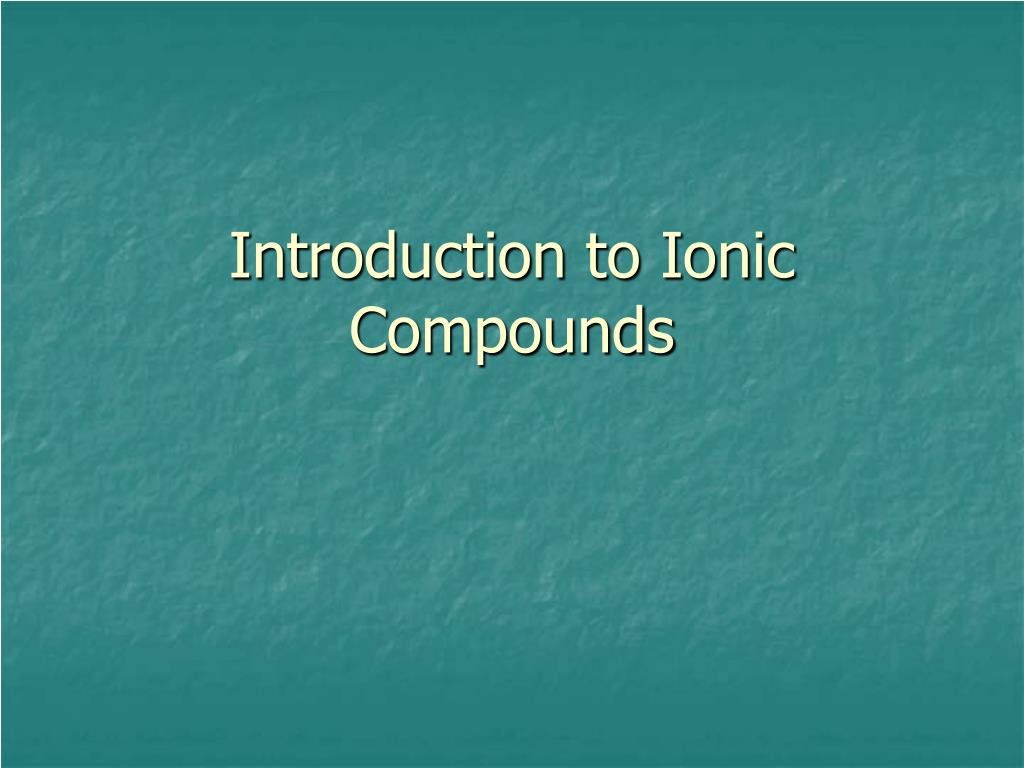 introduction to ionic compounds l.
