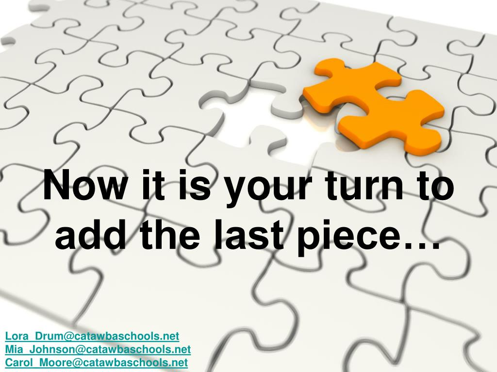 Now it is your turn to add the last piece…