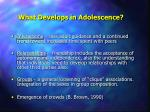 what develops in adolescence
