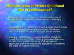 what develops in middle childhood and preadolescence