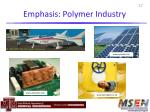 emphasis polymer industry