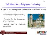 motivation polymer industry