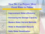 how we can prepare more fresh water in future