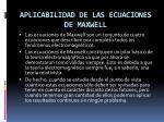 aplicabilidad de las ecuaciones de maxwell
