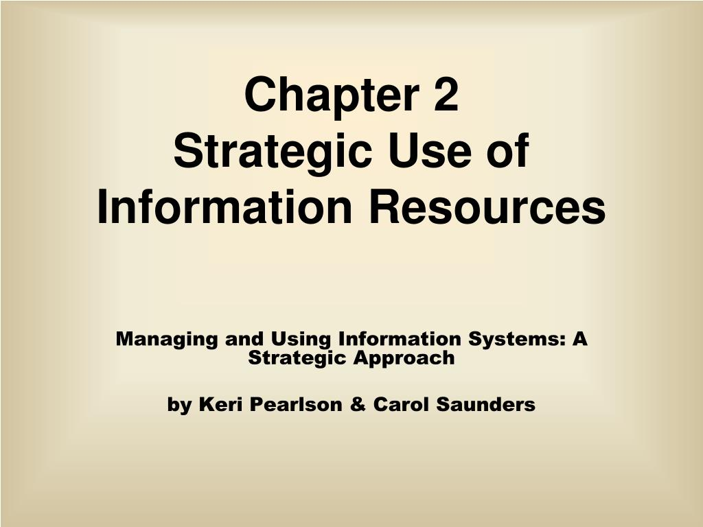 chapter 2 strategic use of information resources l.