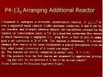 p4 13 b arranging additional reactor