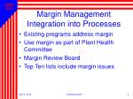 margin management integration into processes