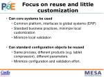 focus on reuse and little customization