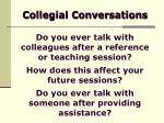 collegial conversations