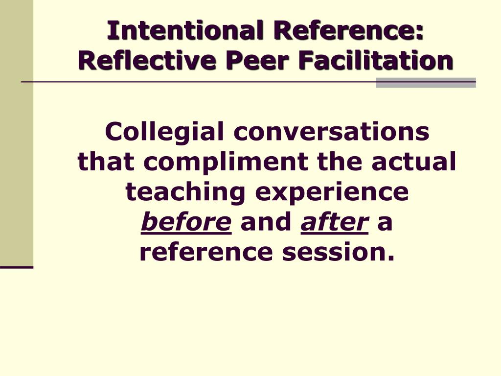 Intentional Reference: Reflective Peer Facilitation