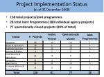 project implementation status as of 31 december 2008