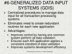 6 generalized data input systems gdis