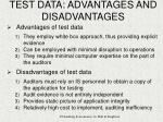 test data advantages and disadvantages