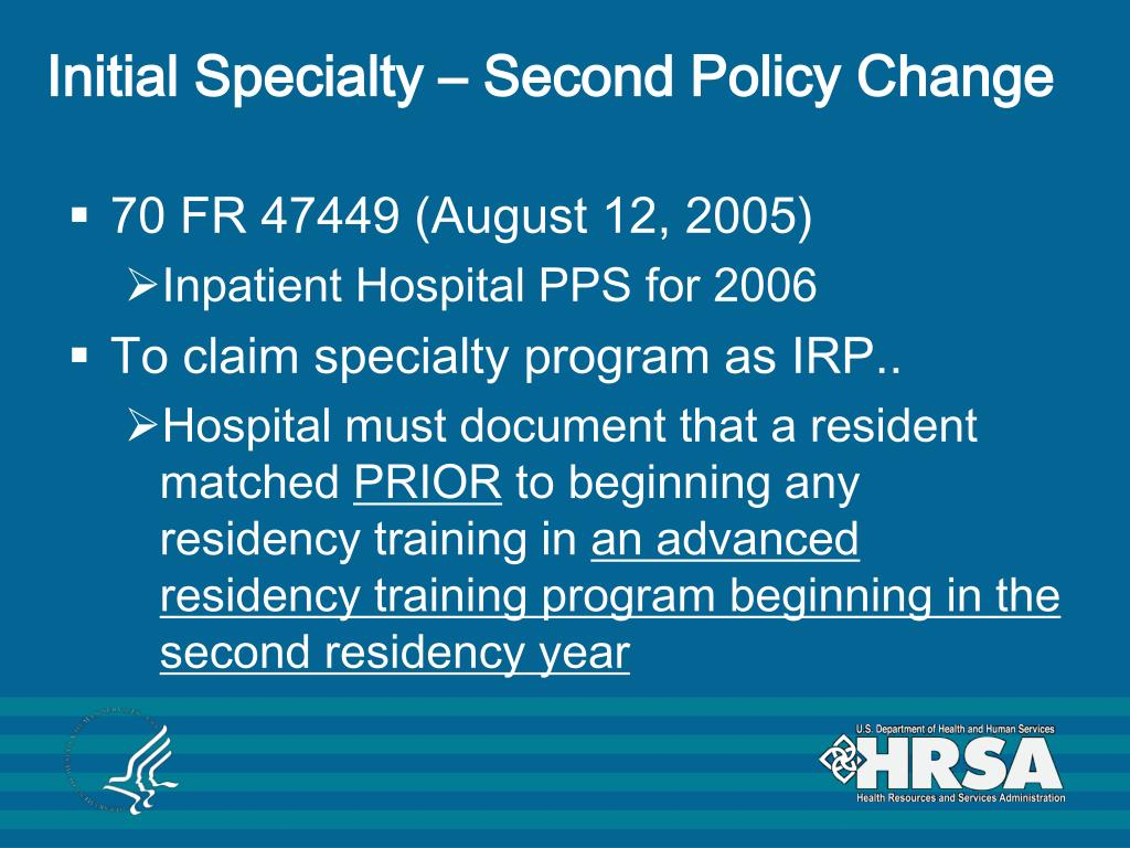 Initial Specialty – Second Policy Change