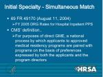 initial specialty simultaneous match