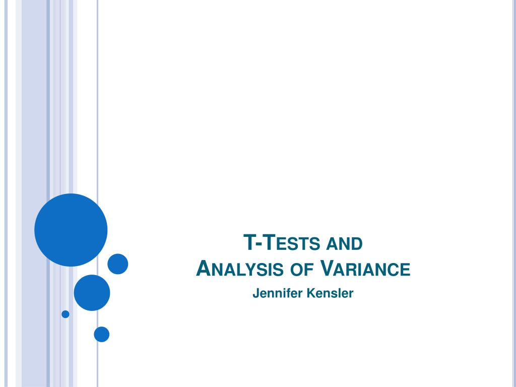 t tests and analysis of variance l.