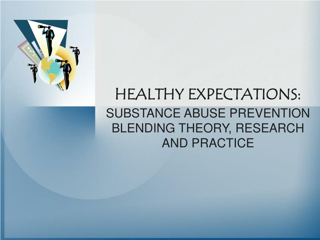 healthy expectations substance abuse prevention blending theory research and practice l.