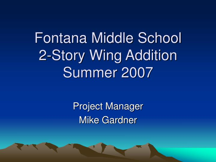 Fontana middle school 2 story wing addition summer 2007