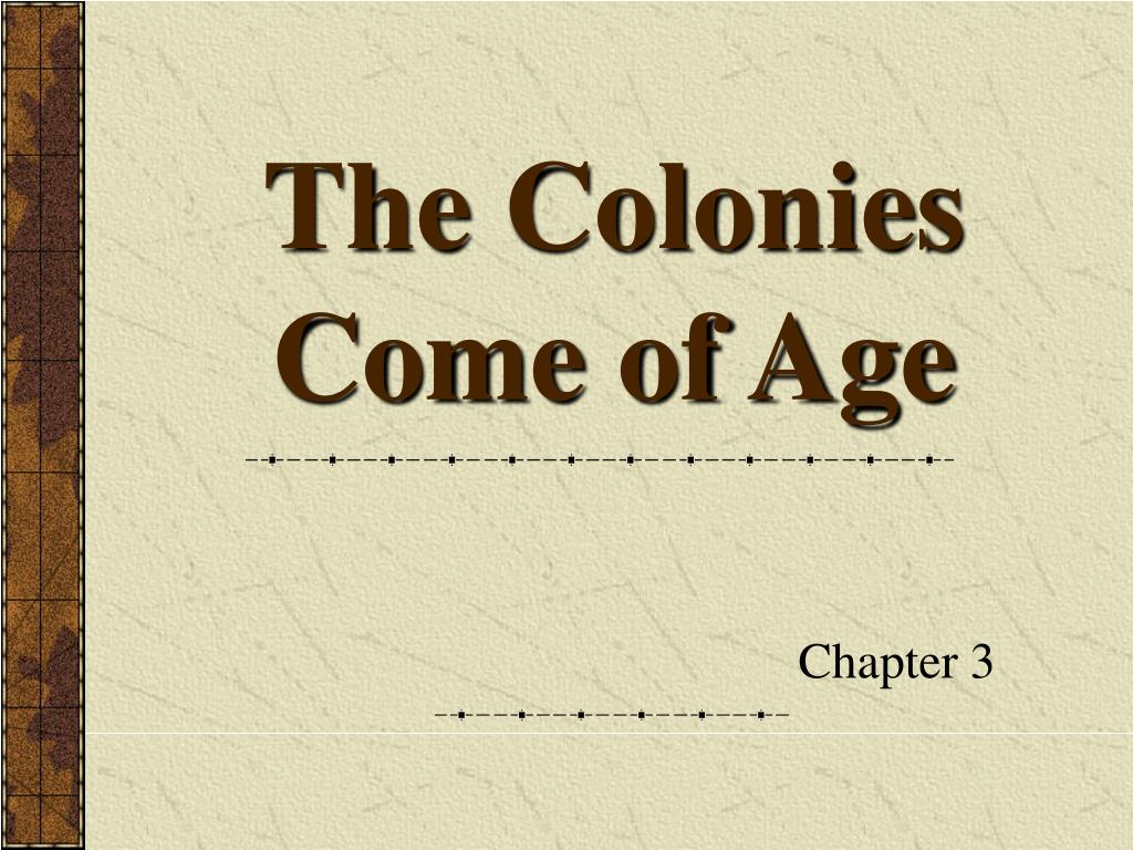 the colonies come of age l.