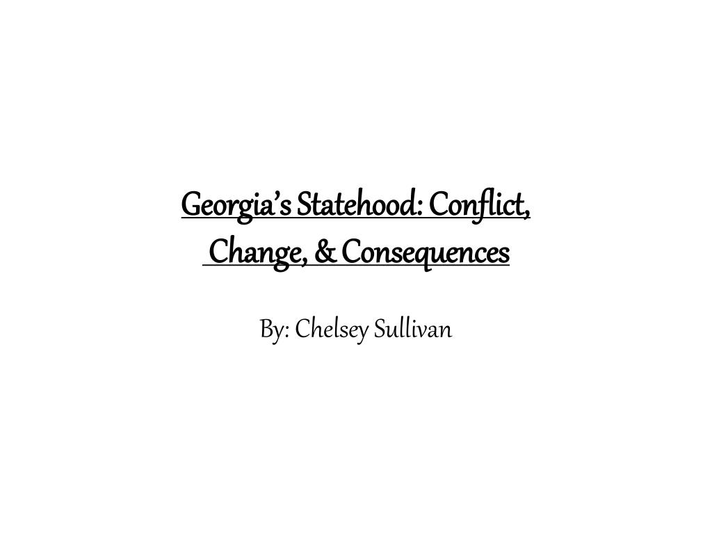 georgia s statehood conflict change consequences l.
