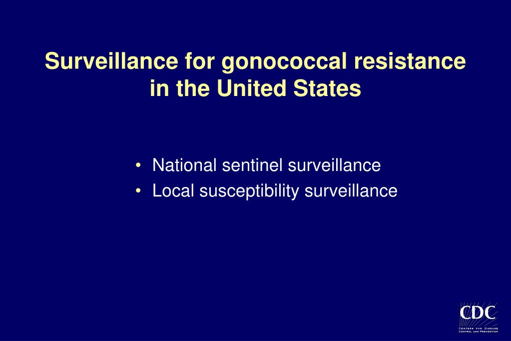 Surveillance for gonococcal resistance