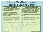 literacy work stations verses traditional learning centers