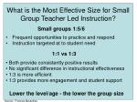 what is the most effective size for small group teacher led instruction