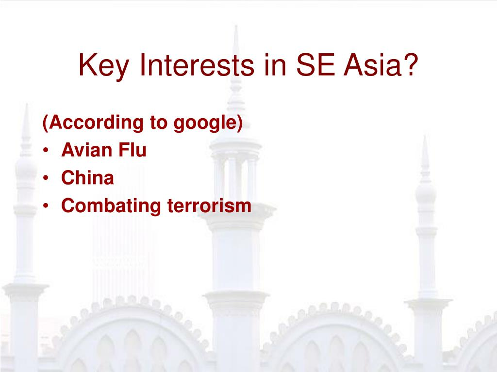 Key Interests in SE Asia?