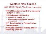 western new guinea aka west papua west irian irian jaya