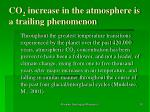 co 2 increase in the atmosphere is a trailing phenomenon