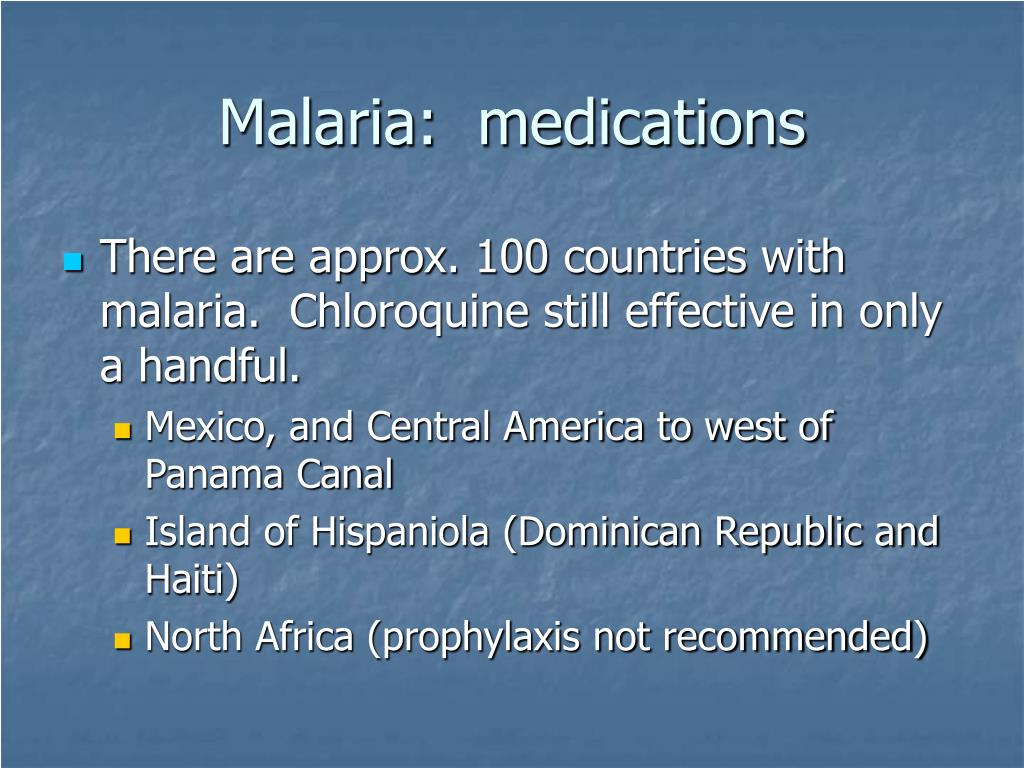 Malaria:  medications