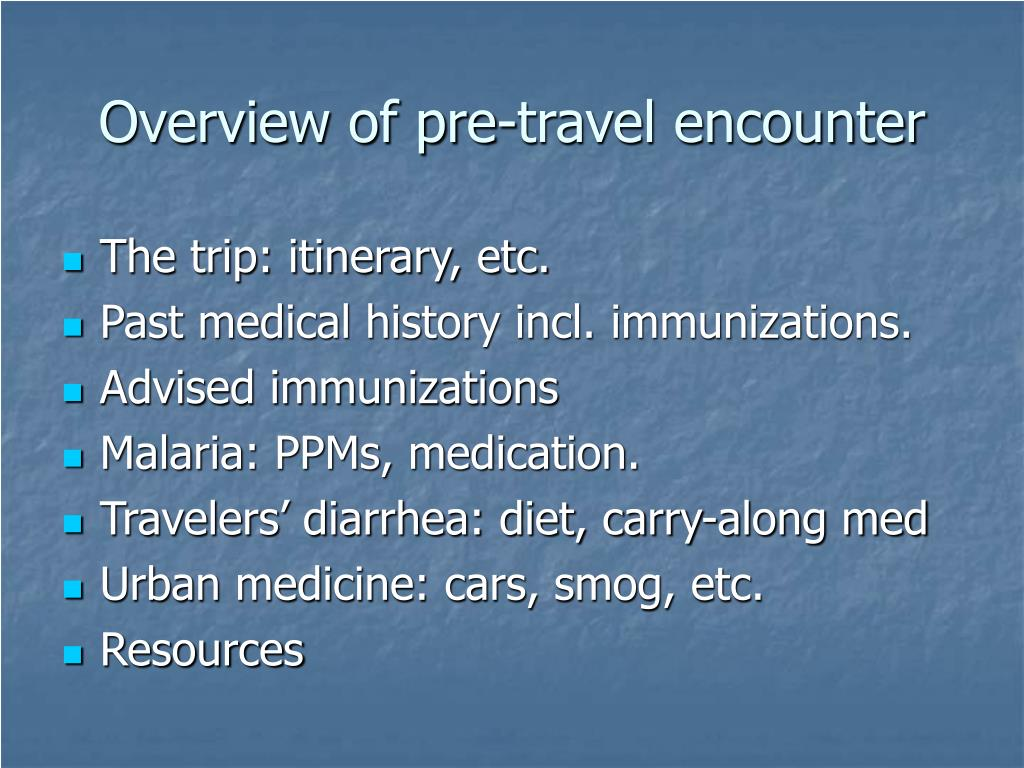 Overview of pre-travel encounter