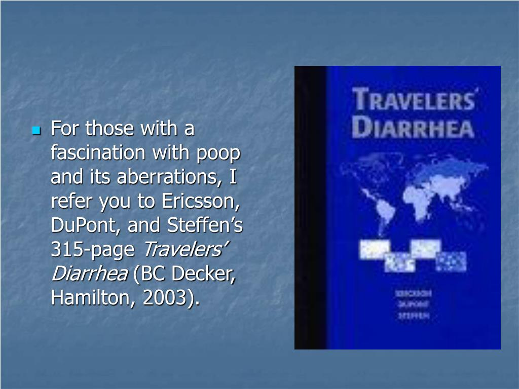For those with a fascination with poop and its aberrations, I refer you to Ericsson, DuPont, and Steffen's 315-page