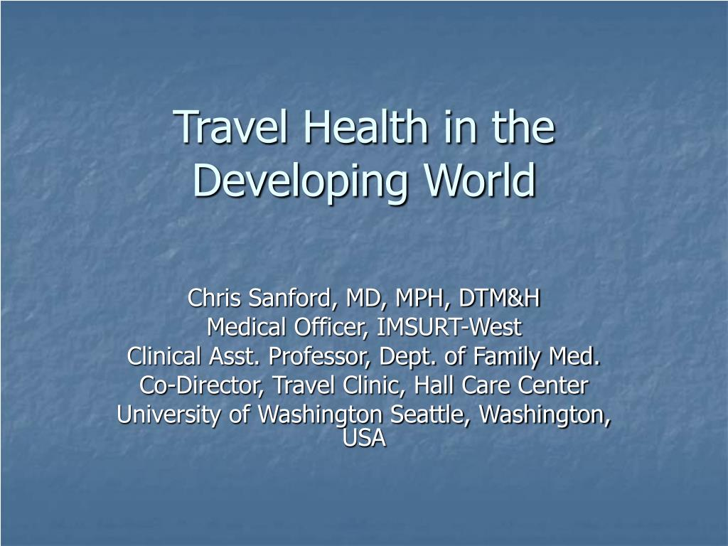 travel health in the developing world l.