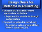 design goals for metadata in arccatalog8