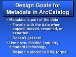 design goals for metadata in arccatalog9