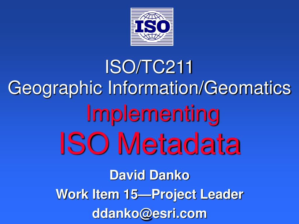 iso tc211 geographic information geomatics implementing iso metadata l.