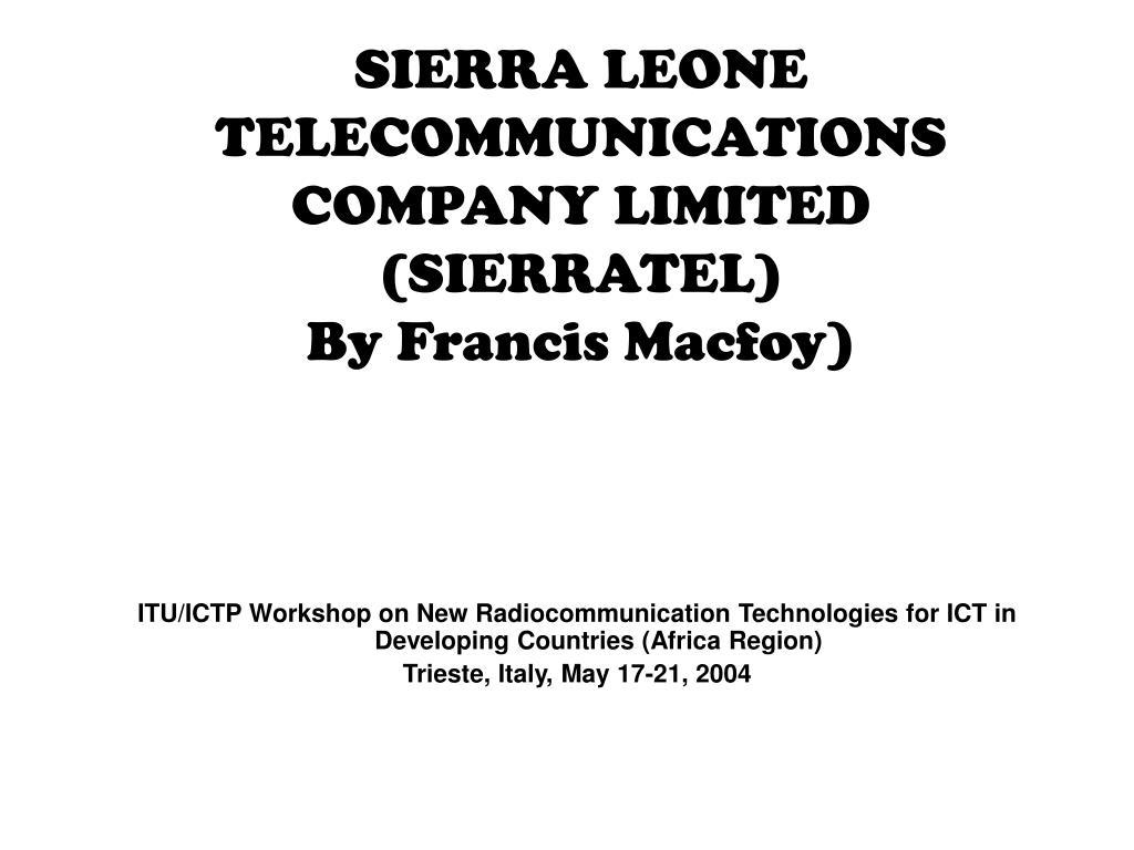 sierra leone telecommunications company limited sierratel by francis macfoy l.