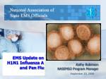 ems update on h1n1 influenza a and pan flu