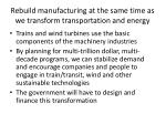 rebuild manufacturing at the same time as we transform transportation and energy