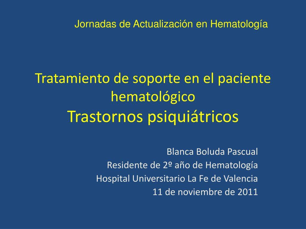 tratamiento de soporte en el paciente hematol gico trastornos psiqui tricos l.