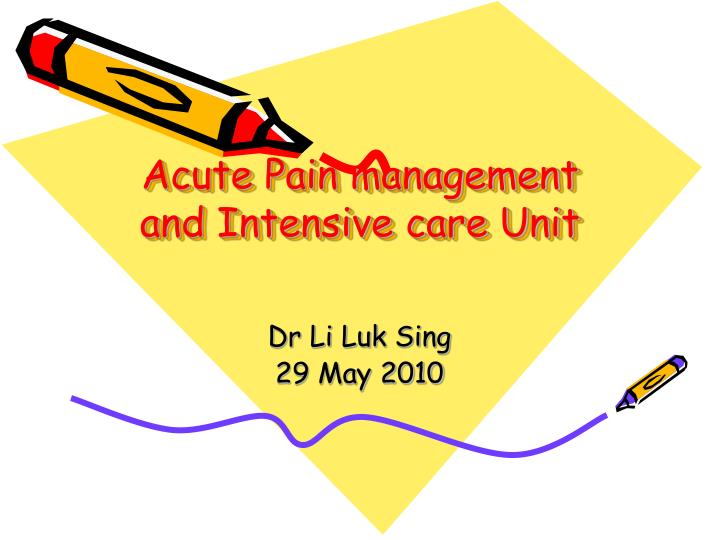 acute pain management and intensive care unit n.
