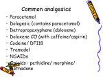 common analgesics