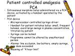 patient controlled analgesia pca