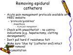 removing epidural catheters