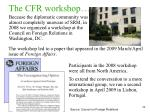 the cfr workshop