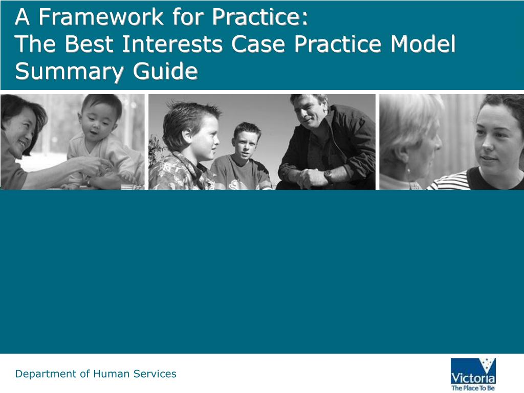 a framework for practice the best interests case practice model summary guide l.