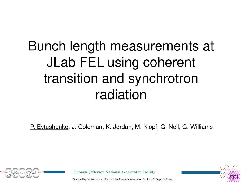 bunch length measurements at jlab fel using coherent transition and synchrotron radiation l.