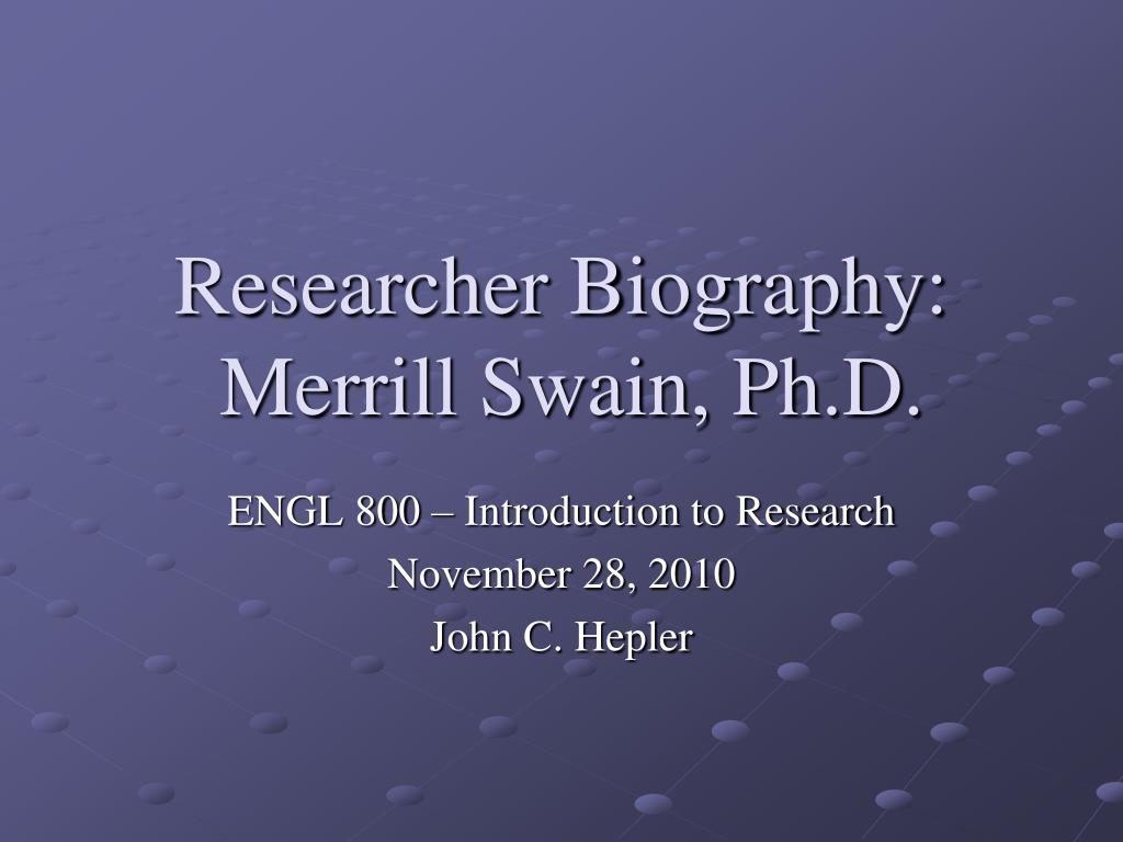 researcher biography merrill swain ph d l.