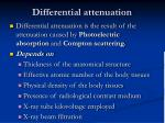 differential attenuation